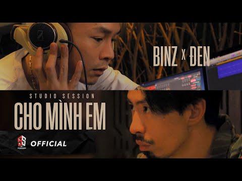 BINZ x ĐEN - CHO MÌNH EM (Studio Session)
