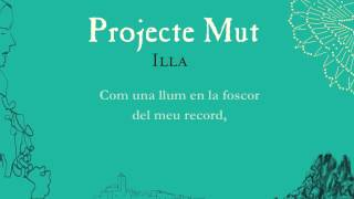 Projecte Mut - Illa Lyric Video