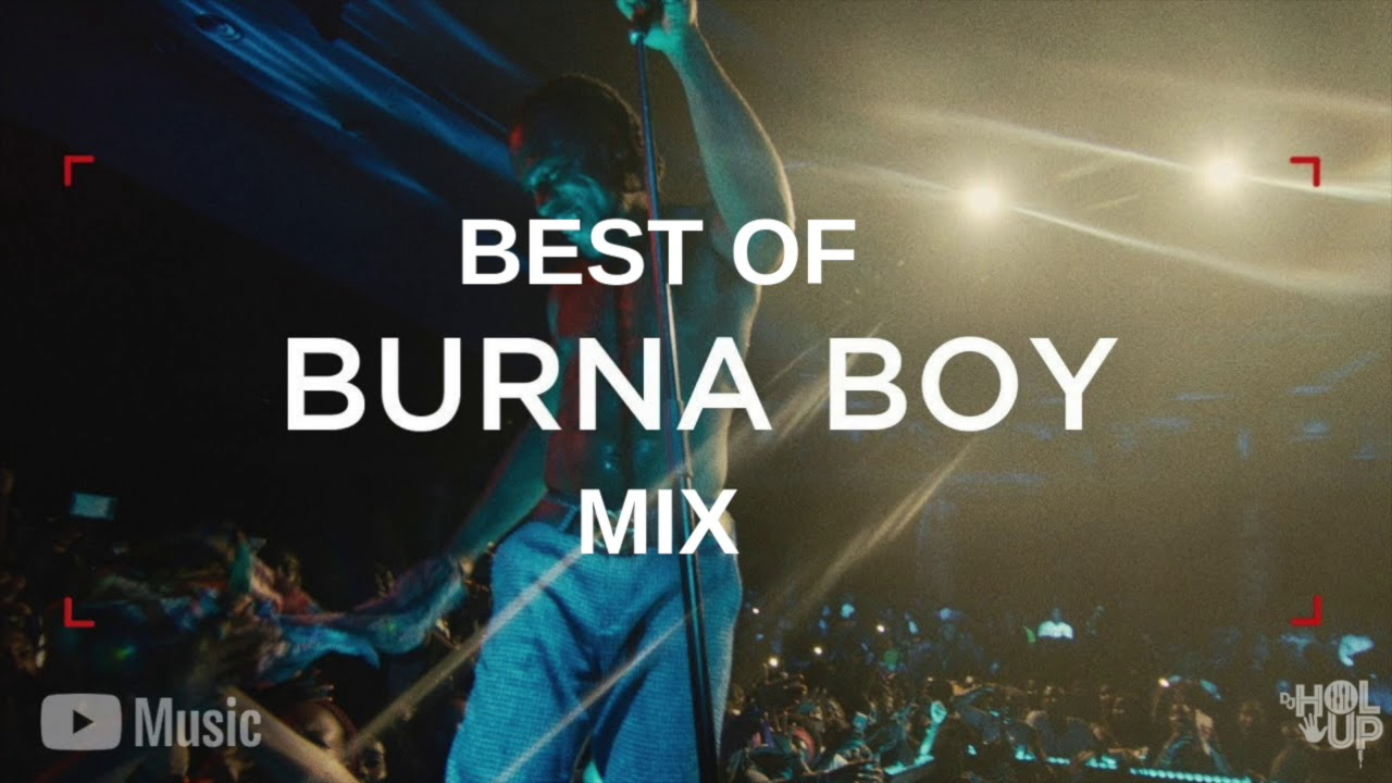 BEST OF BURNA BOY AFROBEATS MIXTAPE 2011 - 2019
