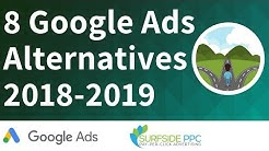 8 Google Ads Alternatives 2018-2019 - PPC Advertising Networks That Are Worth Testing