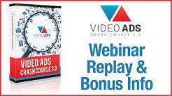 Video Ads Crash Course 3 - Webinar Replay!
