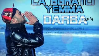 Darba - La Bghatli Yemma 2014