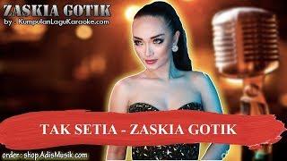 Gambar cover TAK SETIA - ZASKIA GOTIK Karaoke