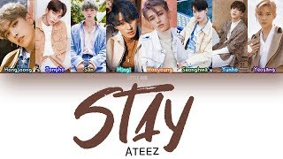 Ateez  에이티즈  – Stay Lyrics  Color Coded/han/rom/esp