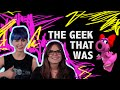 THE GEEK THAT WAS (monthly) - MARCH!