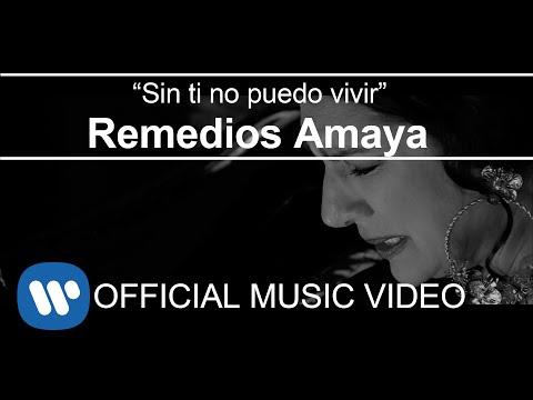 Remedios Amaya - Sin ti no puedo vivir (Videoclip Oficial)