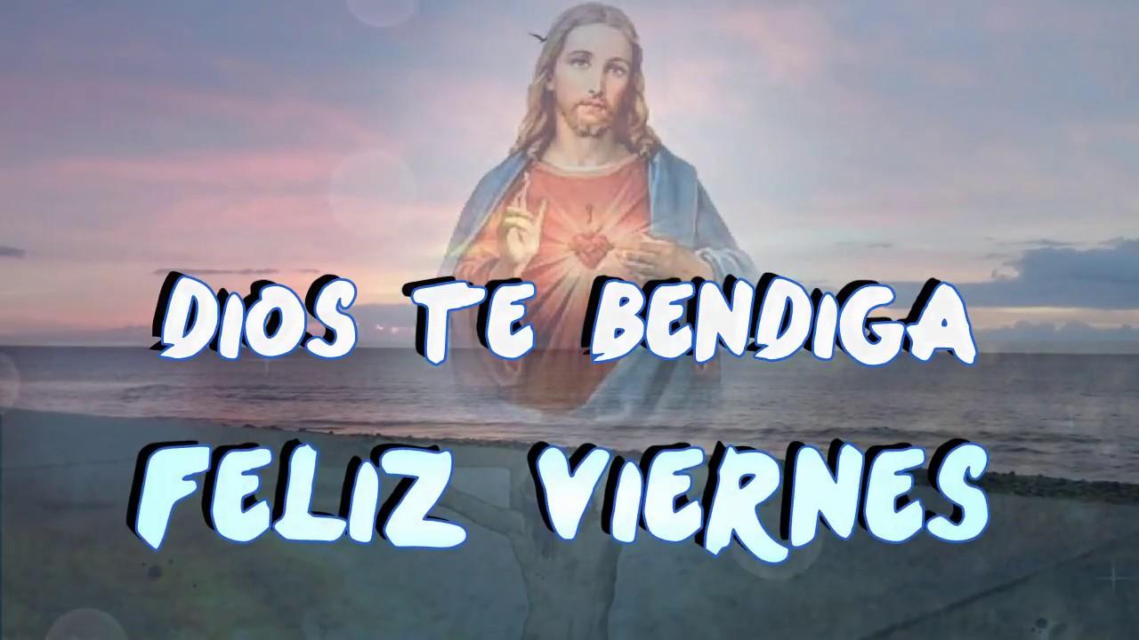 Dios Te Bendiga Feliz Viernes Youtube
