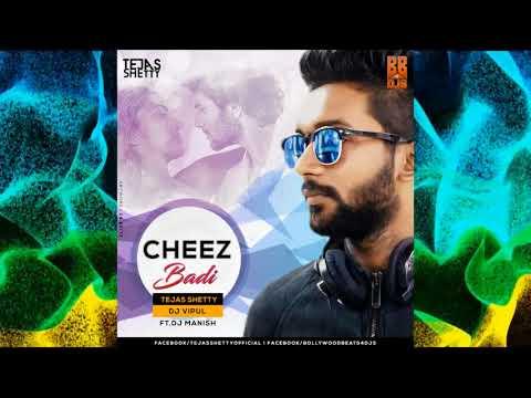 Cheez Badi   Machine   Tejas Shetty & DJ Vipul Ft  Dj Manish Remix   Full Audio