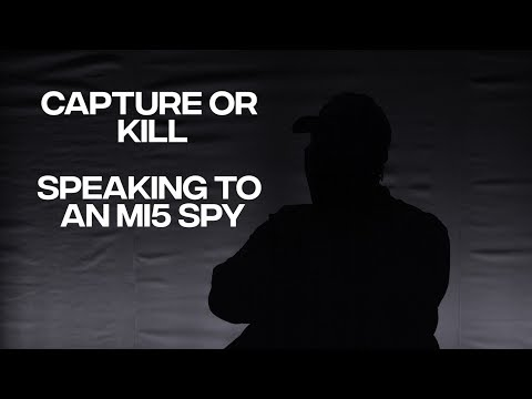 Capture or kill. We spoke to a former MI5 spy in a secret location on operations, MI6 and PTSD