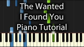 The Wanted - I Found You Tutorial (How To Play on Piano)