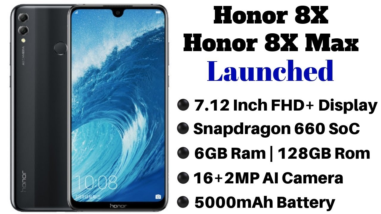 Honor 8X and 8X Max Launched With Waterdrop Display and AI Camera | Price,  Specification and Feature