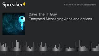 Encrypted Messaging Apps and options