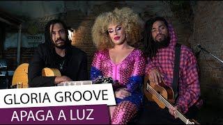 'Apaga a Luz' - Glória Groove faz versão acústica do seu novo hit   CARAS SESSIONS (2018)
