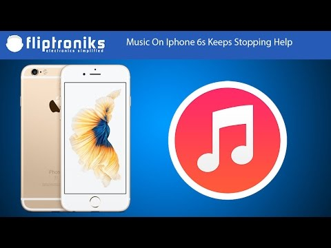 Music On Iphone 6s Keeps Stopping Fix - Fliptroniks.com