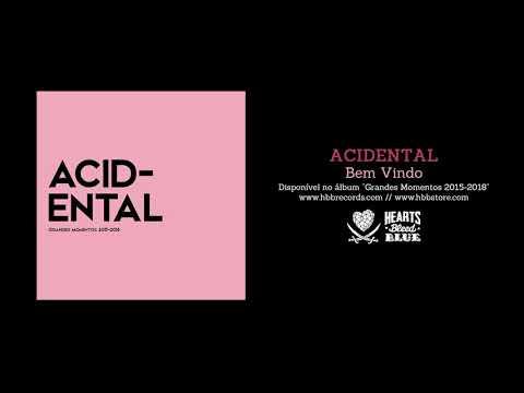 Acidental – Bem Vindo