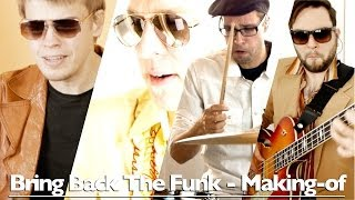 Bring Back The Funk - Making-of