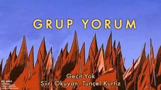 Tunçel Kurtiz & Grup Yorum - Geçit Yok [ Biz Varız © 2003 Kalan Müzik ]