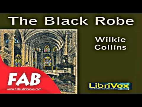 The Black Robe Full Audiobook by Wilkie COLLINS by Epistolary Fiction, Detective Fiction
