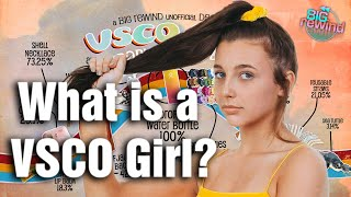 What is a VSCO GIRL? - Big Rewind 3 Minute Deep Dive