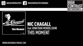 Nic Chagall feat Jonathan Mendelsohn - This Moment (Dub)