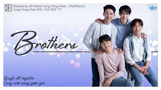 Cover images [Vietsub][FMV] Jung Yong Hwa - BROTHERS {JYHeffectvn}