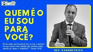 Quem é o EU SOU para você? | Rev. Vagner Paiva