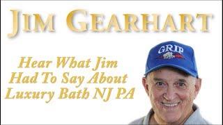 Luxury Bath NJPA: Jim Gearhart Testimonial