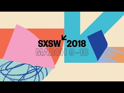 Spotlight on SXSW 2018