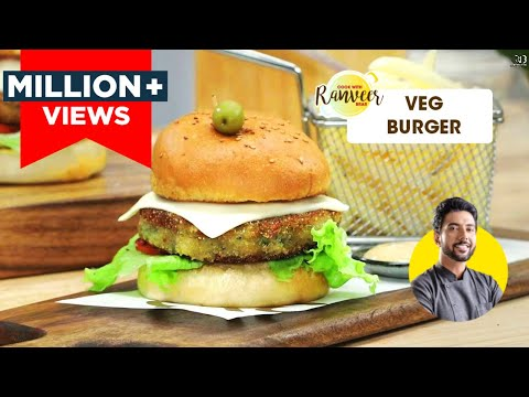 Veg Burger | वेज बर्गर | Easy Homemade Burger recipe | Chef Ranveer Brar