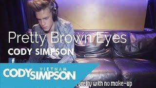 [Vietsub+Lyrics] CODY SIMPSON - Pretty Brown Eyes (Alternate Video)