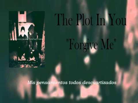 The Plot In You - Forgive Me (Sub Esp)