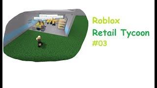 Roblox: Retail Tycoon #003 | Es geht nur ums Geld ...| [Huski/German]