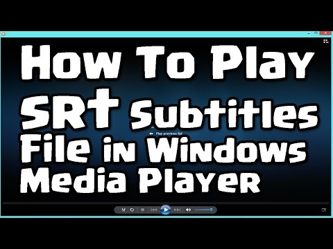 How To Play .srt Subtitles File in Windows Media Player
