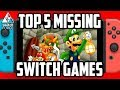 Top 5 Switch Games THAT ARE MISSING!!