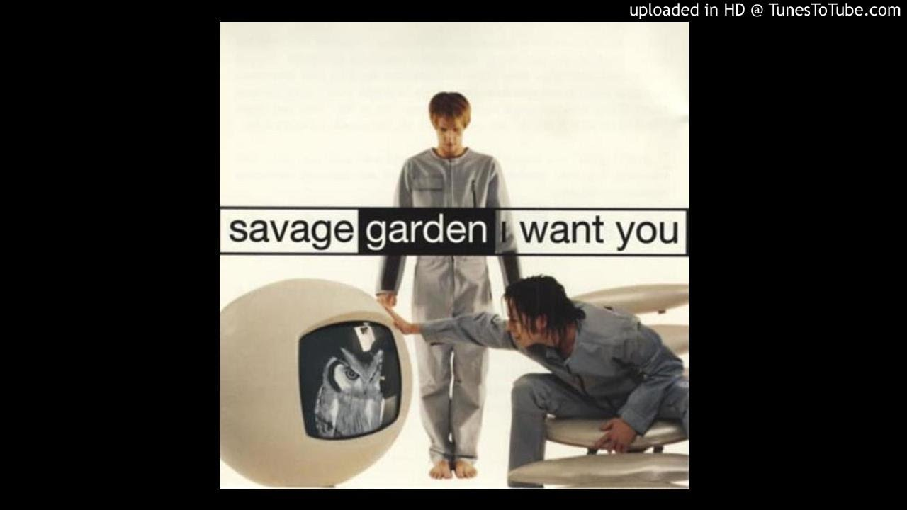 I want you by savage garden youtube I want you savage garden lyrics