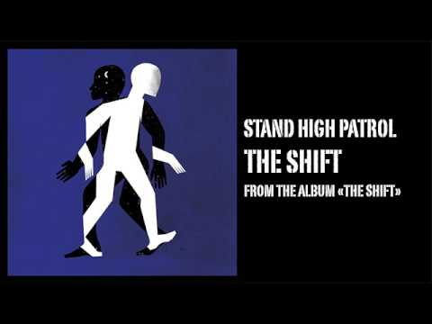 STAND HIGH PATROL : The Shift (Preview)