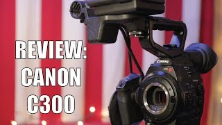 Not Dead Yet! A Review of the Original Canon EOS C300
