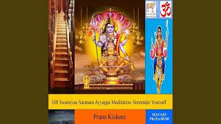 108 Swamiyae Saranam Ayyappa Meditation-Surrender Yourself