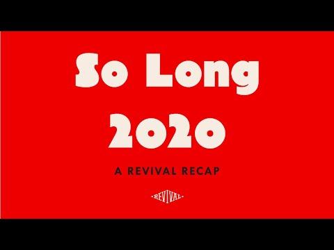 So Long 2020 // A Revival Recap