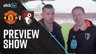 AFCBTV PREVIEW SHOW | Manchester United (A) & Watford (H)