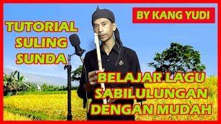 TUTORIAL SULING SUNDA (BELAJAR LAGU SABILULUNGAN DENGAN MUDAH) BY KANG YUDI