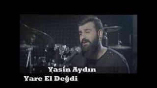 Yasin Aydın - Yare El Değdi (REMİX)