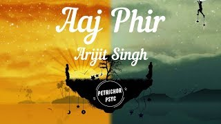 Arijit Singh - Aaj Phir Tumpe Pyar Aaya Hai: Today I feel love for you again (Lyrics) HD
