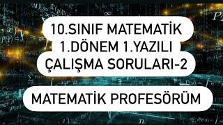 10.Sınıf Matematik 1.Dönem 1.Yazılı Çalışma Soruları-2 (Telafi Sınavı)