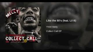 Ynw Melly Ft Lil B - Like The 80's (Audio) #CollectCallEp