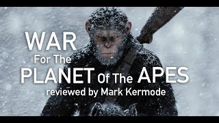 War For The Planet Of The Apes reviewed by Mark Kermode