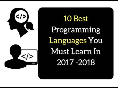 10 Best Programming Languages You Must Learn In 2017 -2018.