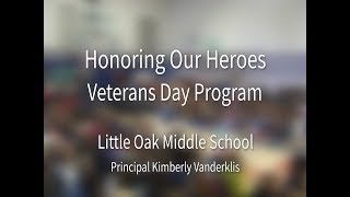 Little Oak Middle School presents Honoring Our Heroes Veterans Day Program