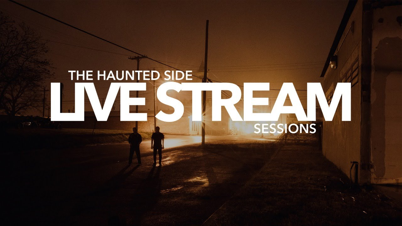 The Haunted Side | Live Stream Sessions