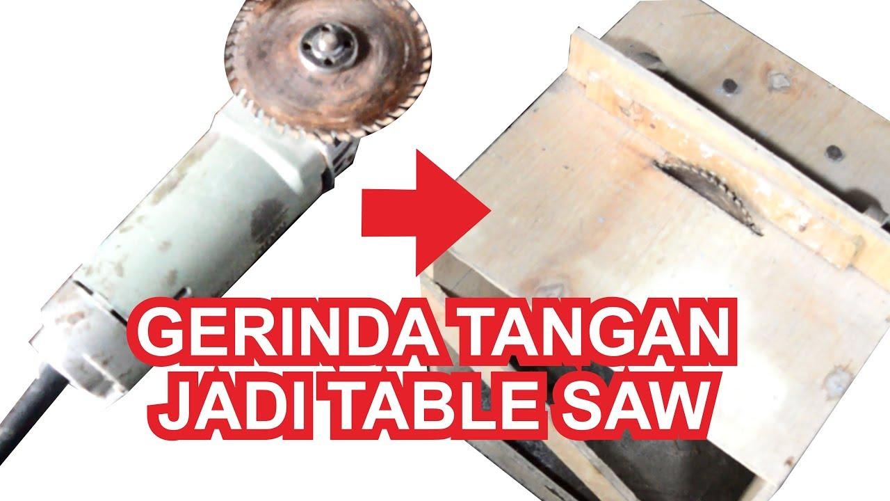 Gerinda Tangan Jadi Table Saw
